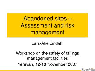 Abandoned sites – Assessment and risk management