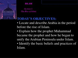 TODAY�S OBJECTIVES:  Locate and describe Arabia in the period before the rise of Islam.