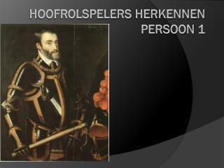 H oofrolspelers herkennen Persoon  1