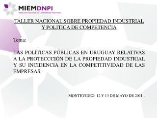 TALLER NACIONAL SOBRE PROPIEDAD INDUSTRIAL Y POLITICA DE COMPETENCIA Tema: