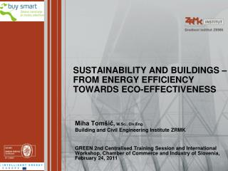 SUSTAINABILITY AND BUILDINGS – FROM ENERGY EFFICIENCY TOWARDS ECO-EFFECTIVENESS