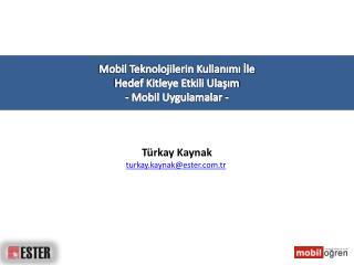 Mobil Teknolojilerin Kullanımı İle Hedef Kitleye Etkili Ulaşım - Mobil Uygulamalar -