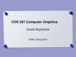 COS 397 Computer Graphics