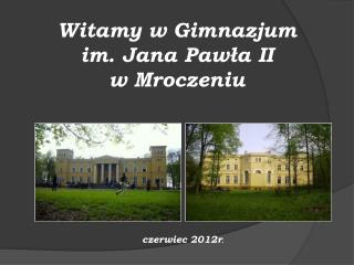 Witamy w Gimnazjum  im. Jana Pawła II  w Mroczeniu