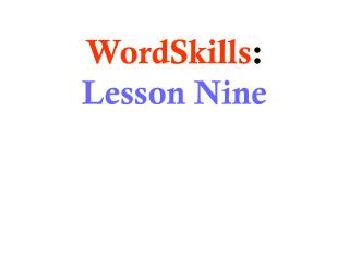 WordSkills :  Lesson Nine
