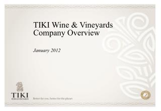 TIKI Wine & Vineyards Company Overview  January 2012