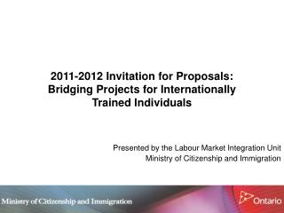 2011-2012 Invitation for Proposals:  Bridging Projects for Internationally  Trained Individuals