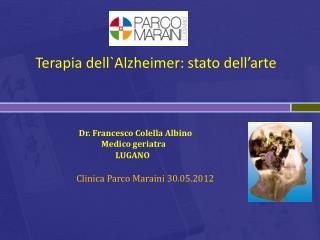 Terapia dell`Alzheimer :  stato  dell'arte
