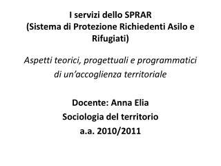 I  servizi dello SPRAR  (Sistema di Protezione Richiedenti Asilo e Rifugiati)