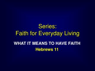 Series:  Faith for Everyday Living