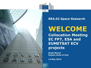 REA.S2 Space Research WELCOME Collocation Meeting EC FP7, ESA and EUMETSAT ECV projects