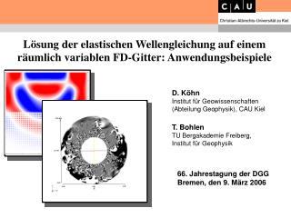 L�sung der elastischen Wellengleichung auf einem r�umlich variablen FD-Gitter: Anwendungsbeispiele