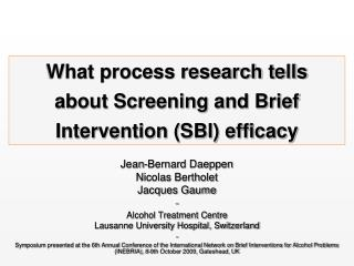 What process research tells  about Screening and Brief Intervention (SBI) efficacy