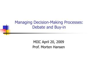 Managing Decision-Making Processes: Debate and Buy-in