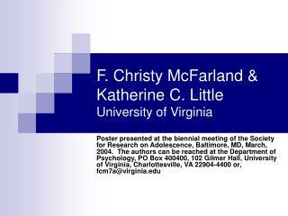 F. Christy McFarland & Katherine C. Little University of Virginia