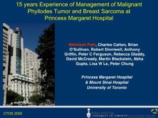 15 years Experience of Management of Malignant Phyllodes Tumor and Breast Sarcoma at  Princess Margaret Hospital
