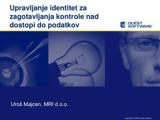 Upravljanje identitet za zagotavljanja kontrole nad dostopi do podatkov