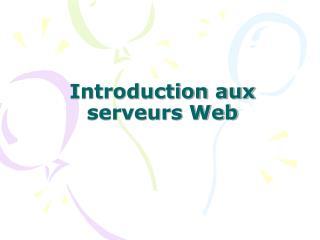 Introduction aux serveurs Web