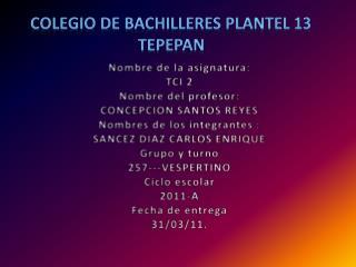 Colegio de Bachilleres Plantel 13 Tepepan