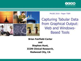 PhUSE 2010 - Paper TS09 Capturing Tabular Data from Graphical Output: Web and Windows-Based Tools