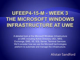 UFEEP4-15-M - Week 3  The Microsoft Windows Infrastructure at UWE