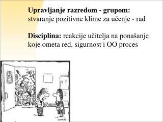 Upravljanje razredom - grupom:  stvaranje pozitivne klime za učenje - rad