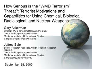 Gary Ackerman Director, WMD Terrorism Research Program Center for Nonproliferation Studies