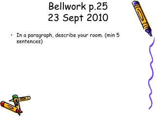Bellwork p.25 23 Sept 2010