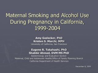 Maternal Smoking and Alcohol Use During Pregnancy in California, 1999-2004