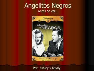 Angelitos Negros Antes de ver…