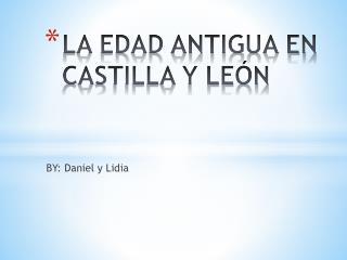 LA EDAD ANTIGUA EN CASTILLA Y LEÓN