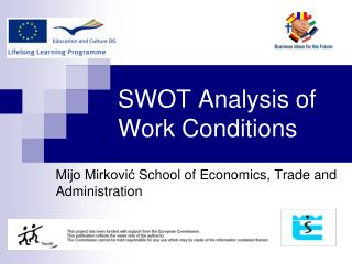 SWOT  A nalysis of  Work Conditions