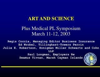 ART AND SCIENCE Plus Medical PL Symposium March 11-12, 2003