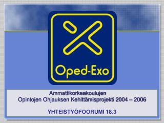 Ammattikorkeakoulujen  Opintojen Ohjauksen Kehittämisprojekti 2004 – 2006