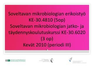 Soveltavan mikrobiologian erikoistyö KE-30.4810 (5op)