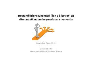 Heyrandi íslenskukennari í leit að lestrar- og ritunarauðlindum heyrnarlausra nemenda