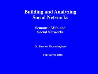 Building and Analyzing Social Networks Semantic Web and  Social Networks