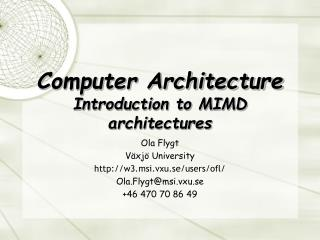 Computer Architecture Introduction to MIMD architectures