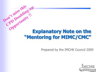 Explanatory Note on the �Mentoring for MIMC/CMC�
