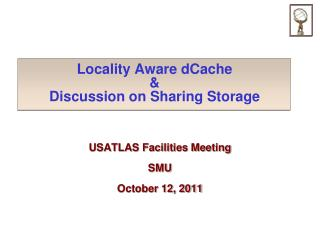Locality Aware dCache & Discussion on Sharing Storage