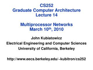 CS252 Graduate Computer Architecture Lecture 14 Multiprocessor Networks March 10 th , 2010