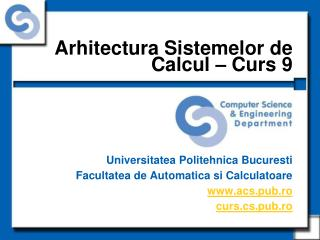 Arhitectura Sistemelor de Calcul – Curs 9