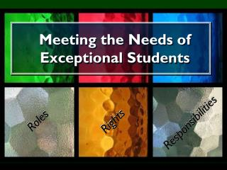 Meeting the Needs of Exceptional Students