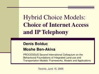 Hybrid Choice Models: Choice of Internet Access and IP Telephony