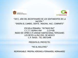 """""""2013. AÑO DEL BICENTENARIO DE LOS SENTIMIENTOS DE LA NACIÓN."""""""