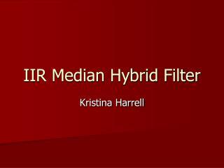 IIR Median Hybrid Filter