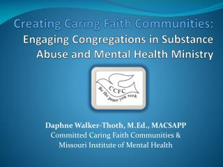 Daphne Walker-Thoth, M.Ed., MACSAPP Committed Caring Faith Communities &
