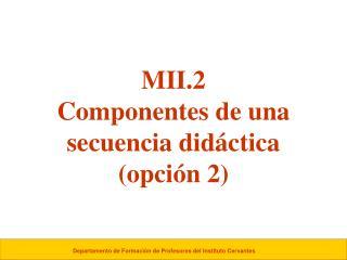 MII.2 Componentes de una secuencia didáctica (opción 2)