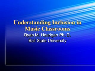 Understanding Inclusion in Music Classrooms