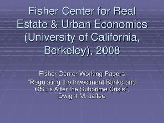 Fisher Center for Real Estate & Urban Economics (University of California, Berkeley), 2008